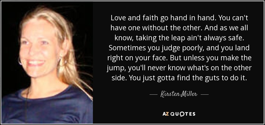 Kirsten Miller Quote Love And Faith Go Hand In Hand You Cant Have