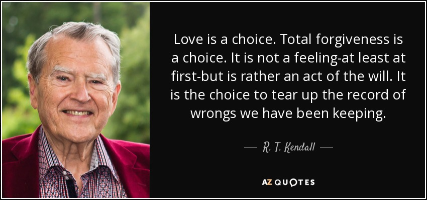 The Choice Quotes Delectable Rtkendall Quote Love Is A Choicetotal Forgiveness Is A