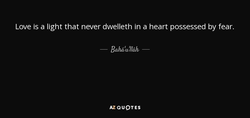 Baháulláh Quote Love Is A Light That Never Dwelleth In A Heart