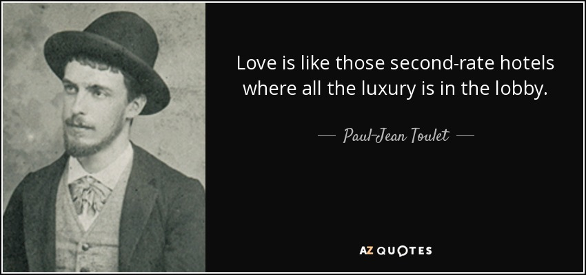 Quotes by paul jean toulet a z quotes for Hotel luxury quotes