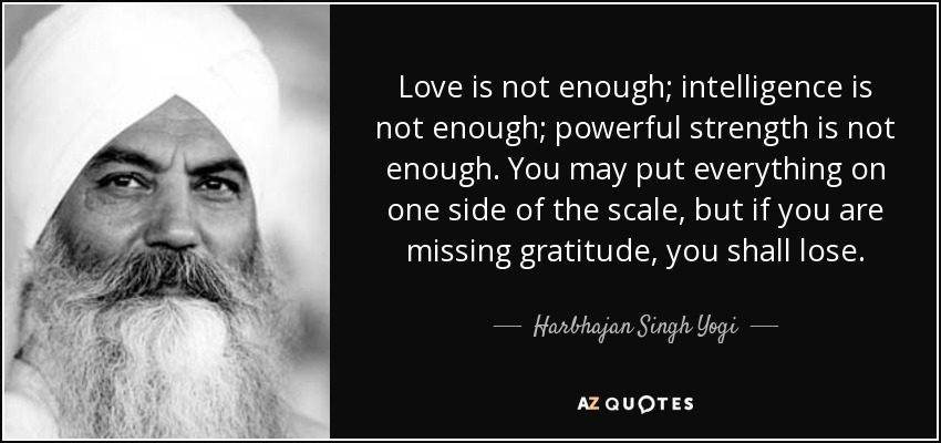 Harbhajan Singh Yogi Quote Love Is Not Enough Intelligence Is Not