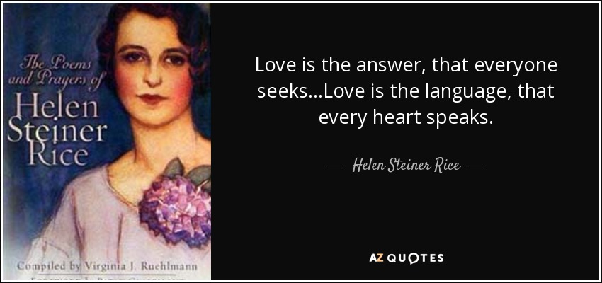 Love Is The Answer Quote Fascinating Helen Steiner Rice Quote Love Is The Answer That Everyone Seeks