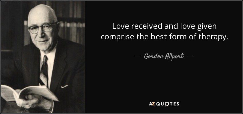Gordon Allport quote: Love received and love given comprise
