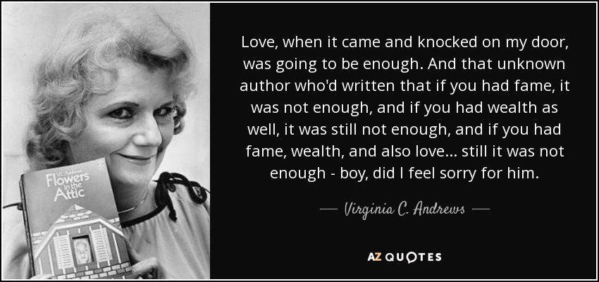 Virginia C Andrews Quote Love When It Came And Knocked On My Door