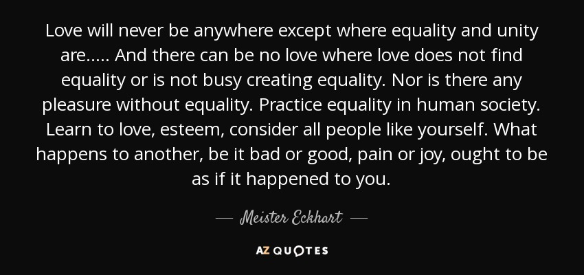 Meister Eckhart Quote Love Will Never Be Anywhere Except Where