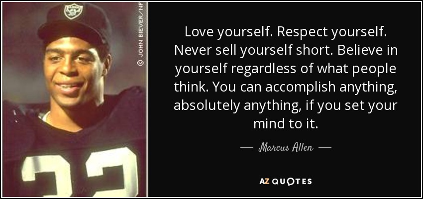 Marcus Allen Quote Love Yourself Respect Yourself Never Sell