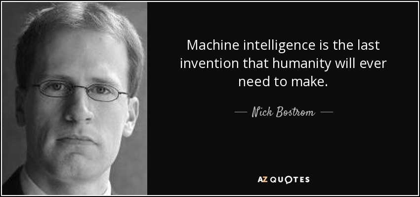 The United States of the Solar System, A.D. 2133 (Deep State Nine) - Page 10 Quote-machine-intelligence-is-the-last-invention-that-humanity-will-ever-need-to-make-nick-bostrom-121-51-37