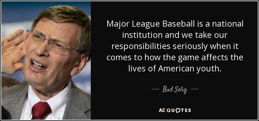 Top 15 Quotes By Bud Selig A Z Quotes