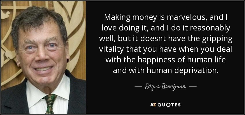 TOP 12 QUOTES BY EDGAR BRONFMAN, SR  | A-Z Quotes