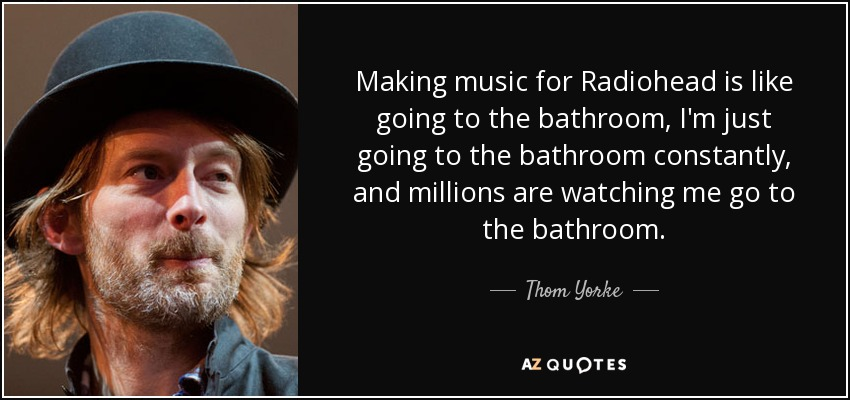 Thom Yorke Quote Making Music For Radiohead Is Like Going To The
