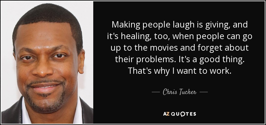 Top 25 Quotes By Chris Tucker Of 52 A Z Quotes