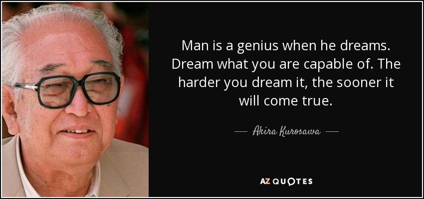 Top 25 Quotes By Akira Kurosawa A Z Quotes