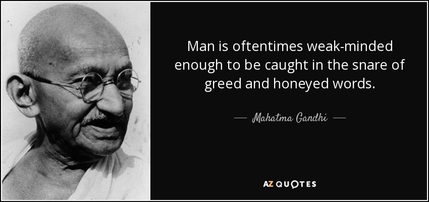 Mahatma Gandhi Quote Man Is Oftentimes Weak Minded Enough To Be