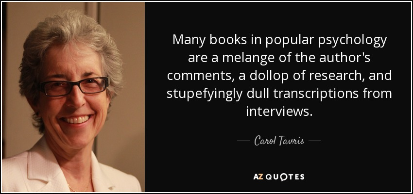 Carol Tavris Quote Many Books In Popular Psychology Are A Melange