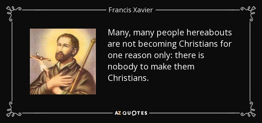 Hasil gambar untuk images and quotes of st. francis xavier