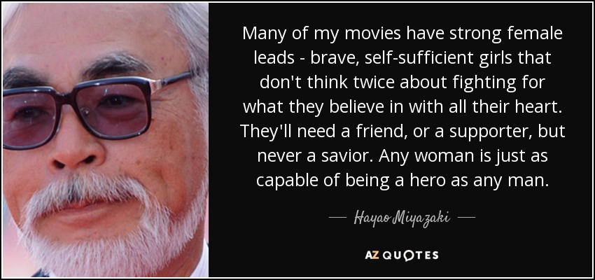Hayao Miyazaki Quote: Many Of My Movies Have Strong Female