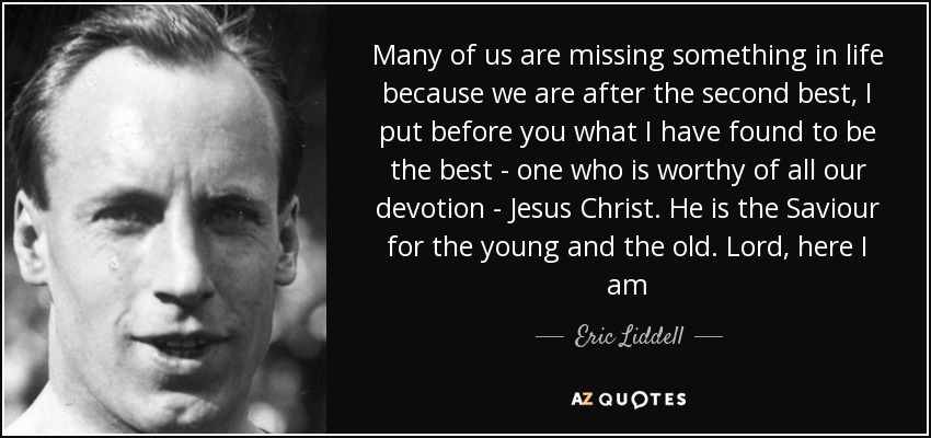 Eric Liddell Quote Many Of Us Are Missing Something In Life Because