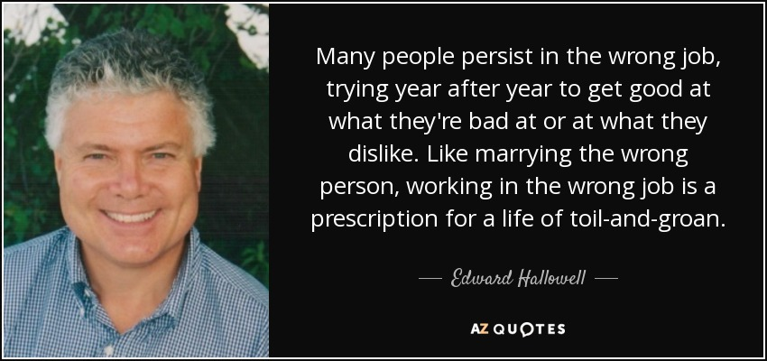 Edward Hallowell Quote Many People Persist In The Wrong Job Trying