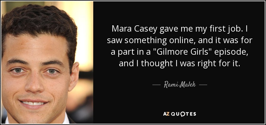 Mara Casey gave me my first job. I saw something online, and it was for a part in a