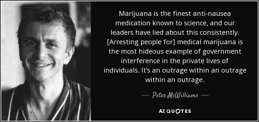 The life and controversies of peter mcwilliam in relation to medical marijuana