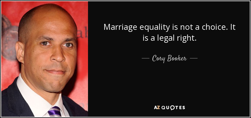Cory Booker Quote Marriage Equality Is Not A Choice It Is A Legal