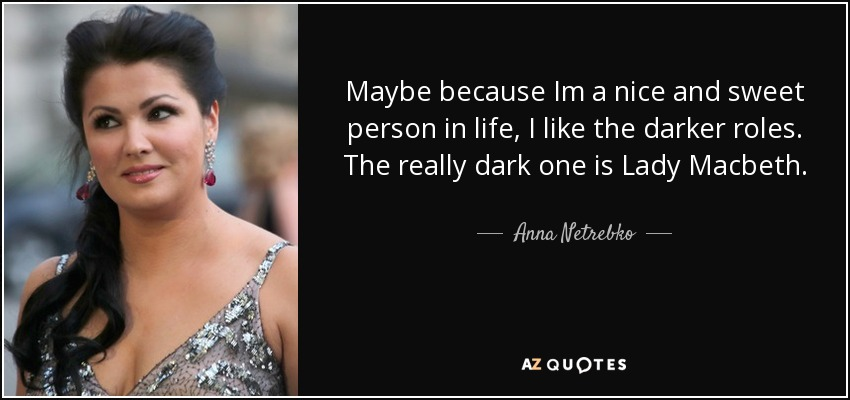 Anna Netrebko Quote Maybe Because Im A