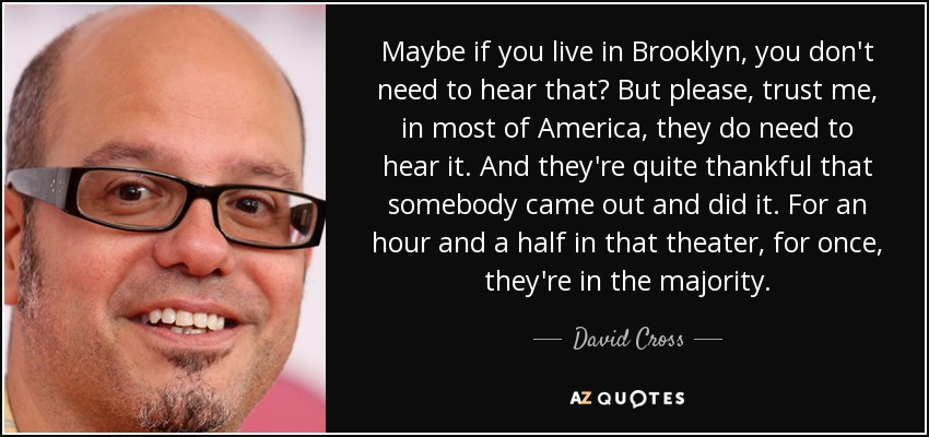 David Cross Quote Maybe If You Live In Brooklyn You Dont Need To