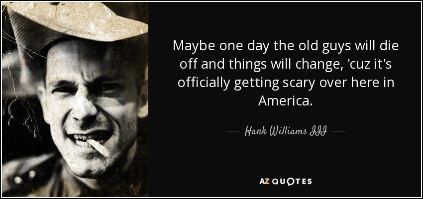 Top 21 Quotes By Hank Williams Iii A Z Quotes