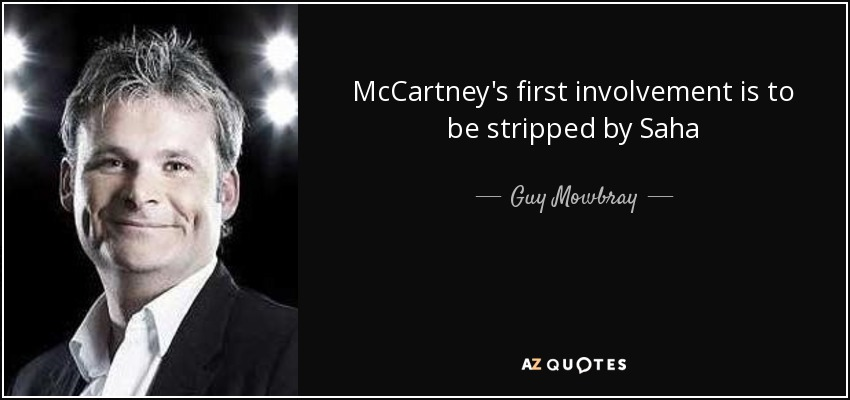 McCartney's first involvement is to be stripped by Saha - Guy Mowbray