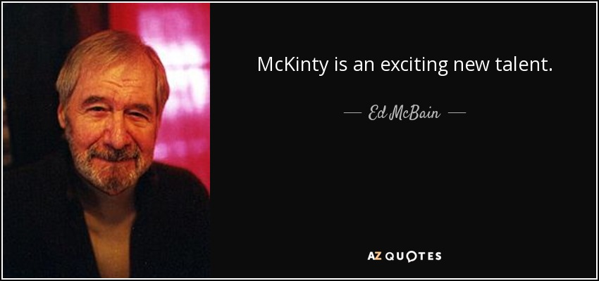 McKinty is an exciting new talent. - Ed McBain