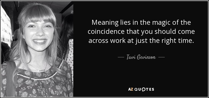 Tavi Gevinson quote: Meaning lies in the magic of the