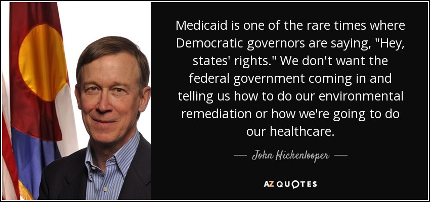 Medicaid is one of the rare times where Democratic governors are saying,