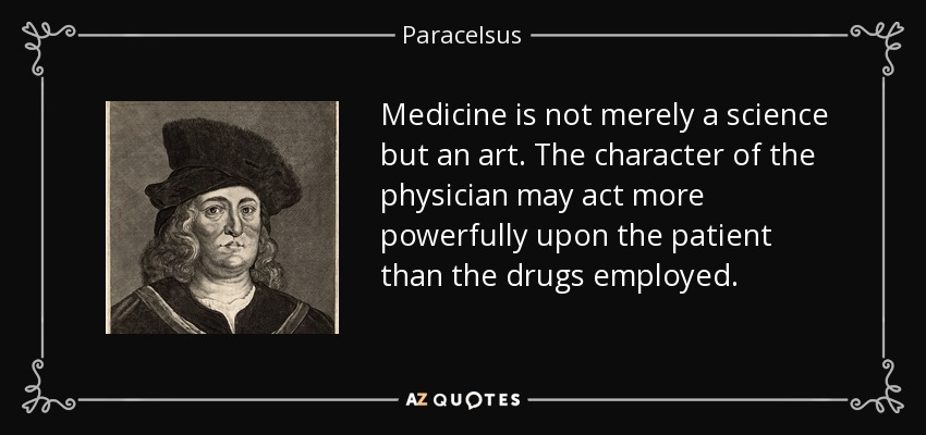 Paracelsus Quote: Medicine Is Not Merely A Science But An
