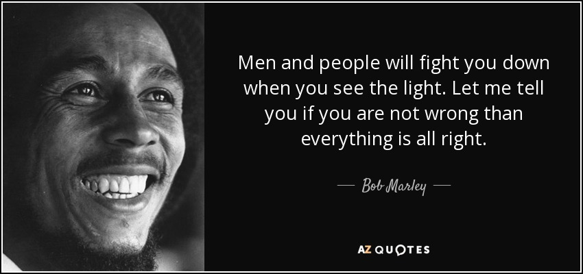 Bob Marley Quote Men And People Will Fight You Down When You See