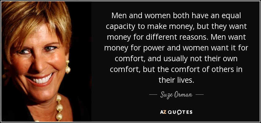 Suze Orman Quote Men And Women Both Have An Equal Capacity To Make
