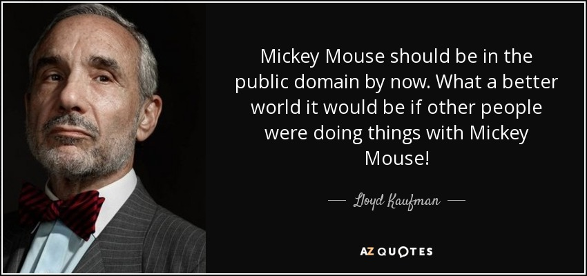 Mickey Mouse Should Be In The Public Domain By Now What A Better World It