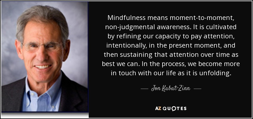 Quotes About Mindfulness Impressive Top 25 Quotesjon Kabatzinn Of 149  Az Quotes