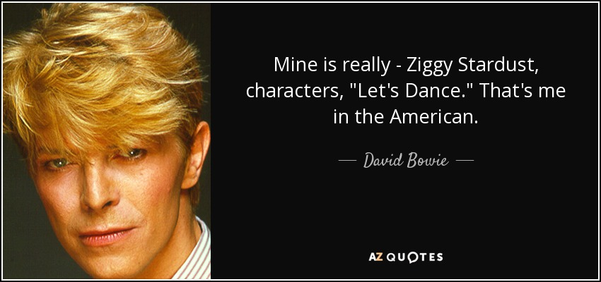 Mine is really - Ziggy Stardust, characters,