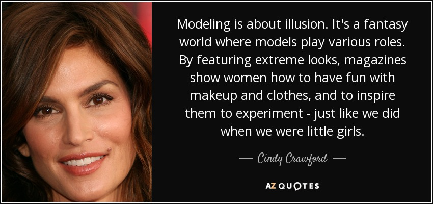 Cindy Crawford quote: Modeling is about illusion. It\'s a ...