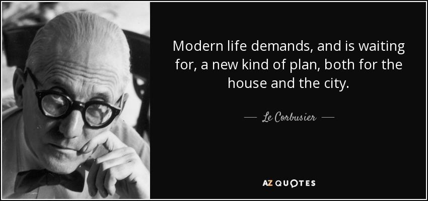 Le corbusier quote modern life demands and is waiting for Modern house quotes