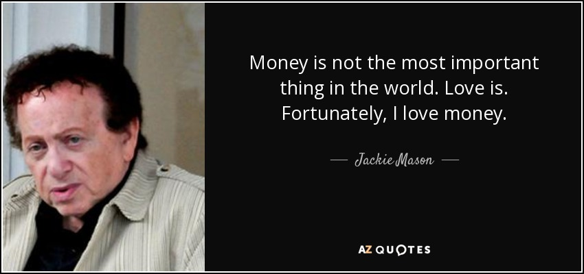 Top 25 Love And Money Quotes A Z Quotes