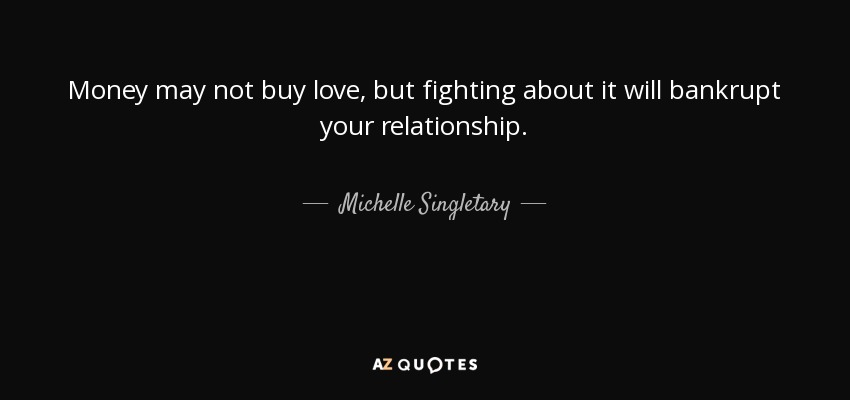 Michelle Singletary Quote Money May Not Buy Love But Fighting