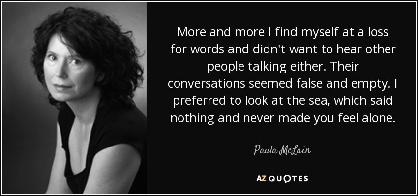 Paula Mclain Quote More And More I Find Myself At A Loss For