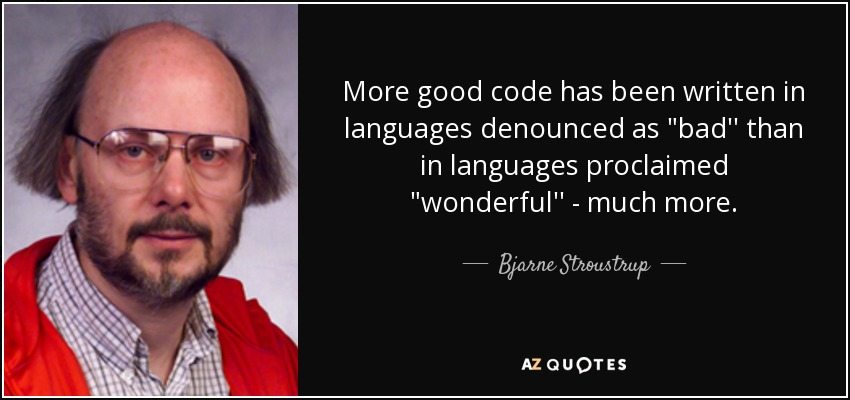 More good code has been written in languages denounced as