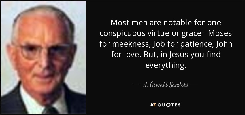 J Oswald Sanders Quote Most Men Are Notable For One Conspicuous
