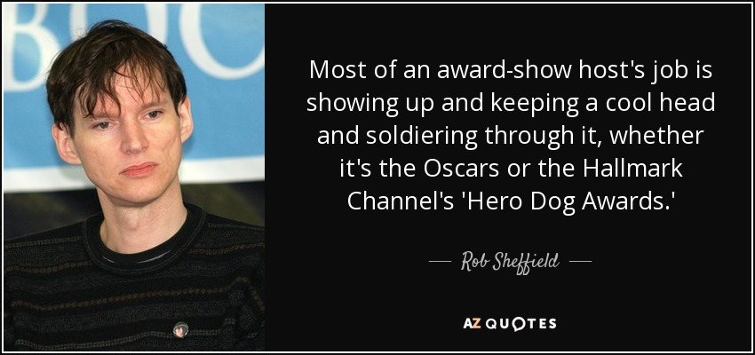 Most of an award-show host's job is showing up and keeping a cool head and soldiering through it, whether it's the Oscars or the Hallmark Channel's 'Hero Dog Awards.' - Rob Sheffield