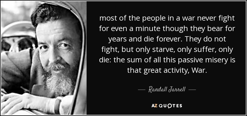 Randall Jarrell Quote Most Of The People In A War Never Fight For