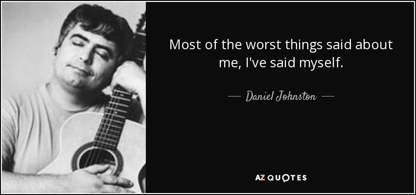 TOP 18 QUOTES BY DANIEL JOHNSTON