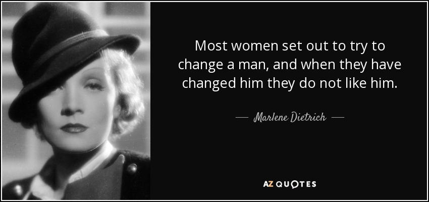 Marlene Dietrich quote: Most women set out to try to