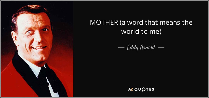 MOTHER (a word that means the world to me) - Eddy Arnold